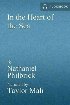 In the heart of the sea : the tragedy of the Whaleship Essex / Nathaniel Philbrick.