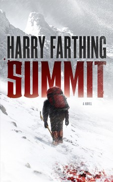 Summit : a novel / Harry Farthing.