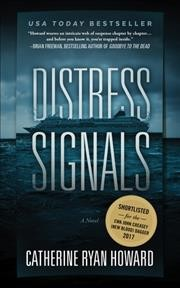 Distress signals : a novel / Catherine Ryan Howard. - Catherine Ryan Howard.