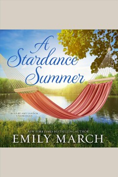 A stardance summer /  Emily March. - Emily March.