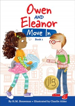 Owen and Eleanor move in /  written by H.M. Bouwman ; illustrated by Charlie Alder. - written by H.M. Bouwman ; illustrated by Charlie Alder.