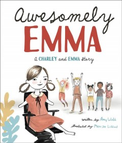 Awesomely Emma /  by Amy Webb ; illustrated by Merrilee Liddiard.