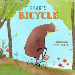 Bear's bicycle /  by Laura Renauld ; illustrated by Jennie Poh. - by Laura Renauld ; illustrated by Jennie Poh.