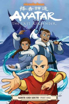 Avatar, the Last Airbender : North and south Volume 1 / script Gene Luen Yang ; art and cover Gurihiru ; lettering Michael Heisler. - script Gene Luen Yang ; art and cover Gurihiru ; lettering Michael Heisler.