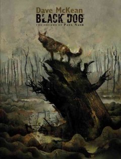 Black Dog : the dreams of Paul Nash / Dave McKean.