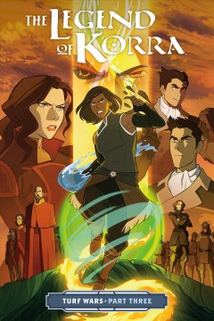 The legend of Korra : turf wars Volume 3. / written by Michael Dante DiMartino ; layouts by Irene Koh and Paul Reinwand ; art by Irene Koh ; colors by Vivian Ng ; lettering by Nate Piekos of Blambot. - written by Michael Dante DiMartino ; layouts by Irene Koh and Paul Reinwand ; art by Irene Koh ; colors by Vivian Ng ; lettering by Nate Piekos of Blambot.