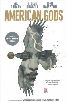 American Gods Volume 1, shadows /  story and words by Neil Gaiman ; script and layouts by P. Craig Russell ; art by Scott Hampton ; letters by Rick Parker.