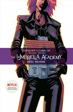 The Umbrella Academy Volume 3, Hotel Oblivion /  story, Gerard Way ; art, Gabriel Bá ; colors, Nick Filardi ; letters, Nate Piekos of Blambot. - story, Gerard Way ; art, Gabriel Bá ; colors, Nick Filardi ; letters, Nate Piekos of Blambot.
