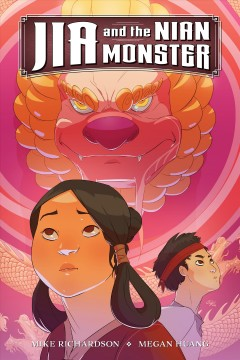 Jia and the Nian Monster /  script by Mike Richardson ; art by Megan Huang ; lettering by Richard Starkings and Comicraft's Jimmy Betancourt.