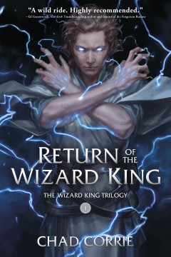 Return of the Wizard King /  Chad Corrie. - Chad Corrie.