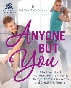 Anyone but you /  Ruby Lang, Christy McKellen, Synithia Williams, Kathryn Brocato, Elley Arden and Christine S. Feldman.