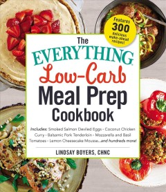 The everything low-carb meal prep cookbook /  Lindsay Boyers, CHNC. - Lindsay Boyers, CHNC.