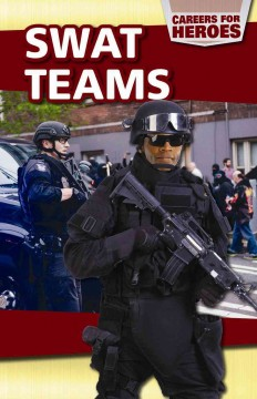 SWAT teams /  Anne Forest. - Anne Forest.
