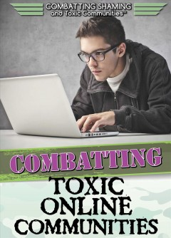 Combatting toxic online communities /  Amie Jane Leavitt.