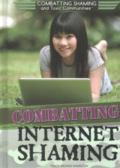 Combatting internet shaming /  Tracy Brown Hamilton. - Tracy Brown Hamilton.