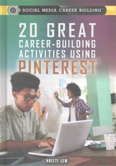 20 great career-building activities using Pinterest /  Kristi Lew. - Kristi Lew.