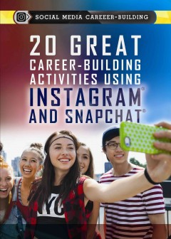 20 great career-building activities using Instagram and Snapchat /  Eduardo Lopez. - Eduardo Lopez.