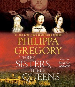 Three sisters, three queens /  Philippa Gregory. - Philippa Gregory.