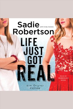 Life just got real /  Sadie Robertson.