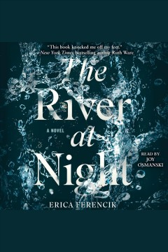 The river at night /  Erica Ferencik.