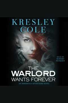 The warlord wants forever /  Kresley Cole.