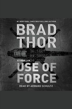 Use of force /  Brad Thor.