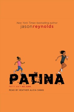 Patina /  Jason Reynolds. - Jason Reynolds.