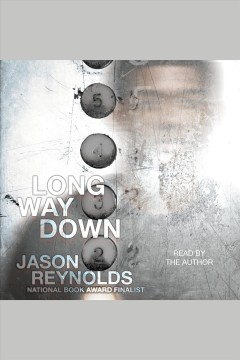 Long way down /  Jason Reynolds. - Jason Reynolds.