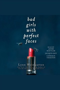 Bad girls with perfect faces /  Lynn Weingarten.