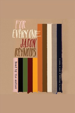 For every one /  Jason Reynolds.