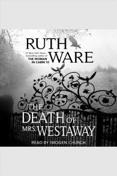 The death of Mrs. Westaway /  Ruth Ware.