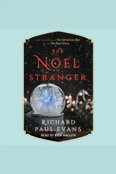 The Noel Stranger /  Richard Paul Evans. - Richard Paul Evans.