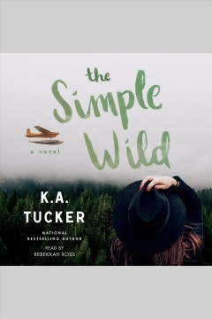 The simple wild : a novel / K. A. Tucker. - K. A. Tucker.