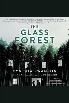 The glass forest : a novel / Cynthia Swanson. - Cynthia Swanson.