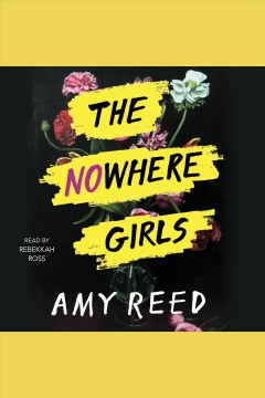 The nowhere girls /  Amy Reed. - Amy Reed.