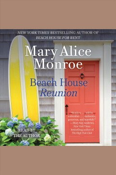 Beach house reunion /  Mary Alice Monroe. - Mary Alice Monroe.