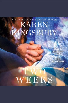 Two weeks /  Karen Kingsbury.