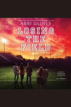 Losing the Field : Field Party Series, Book 4 / Abbi Glines. - Abbi Glines.