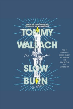 Slow burn /  Tommy Wallach. - Tommy Wallach.