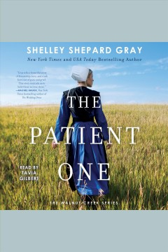 The patient one /  Shelley Shepard Gray. - Shelley Shepard Gray.