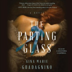 The parting glass /  Gina Marie Guadagnino.