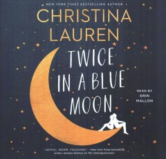 Twice in a blue moon /  Christina Lauren.