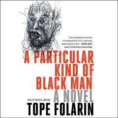 A particular kind of black man : a novel / Tope Folarin.
