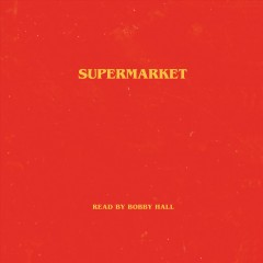 Supermarket /  Bobby Hall.