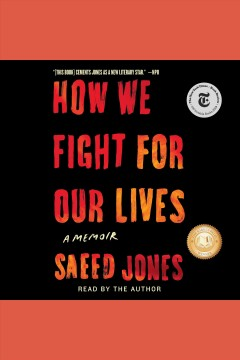 How we fight for our lives : a memoir / Saeed Jones.