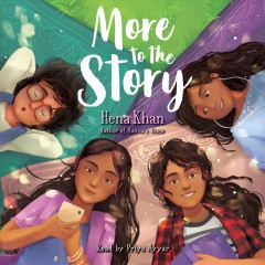 More to the story /  Hena Khan.