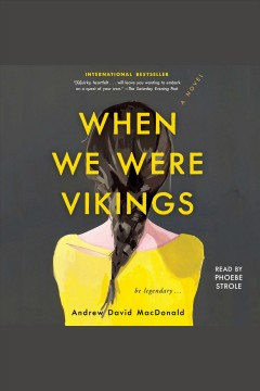 When We Were Vikings /  Andrew David MacDonald.