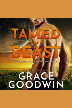 Tamed by the beast /  Grace Goodwin.