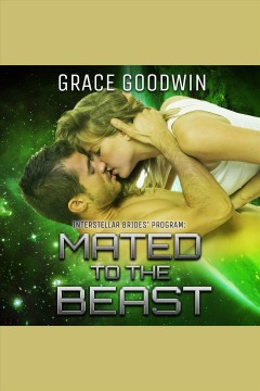 Mated to the beast /  Grace Goodwin.