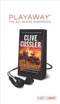 The gray ghost /  Clive Cussler and Robin Burcell. - Clive Cussler and Robin Burcell.